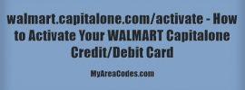 How to activate WALMART Capitalone Credit/Debit Cards?