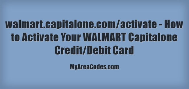 How to activate WALMART Capitalone Credit/Debit Cards?